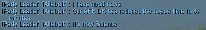 Good News, Everybody We now have scientific evidence that going AFK reduces the queue time by at least ten minutes.